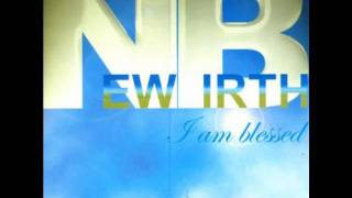 Watch New Birth I Am Blessed video
