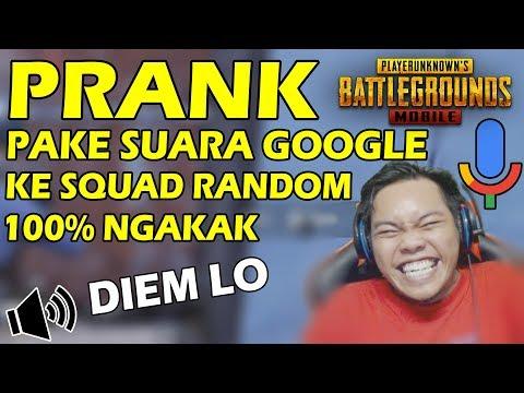 PRANK SUARA GOOGLE KE SQUAD RANDOM DIJAMIN NGAKAK!! - PUBG MOBILE INDONESIA #32