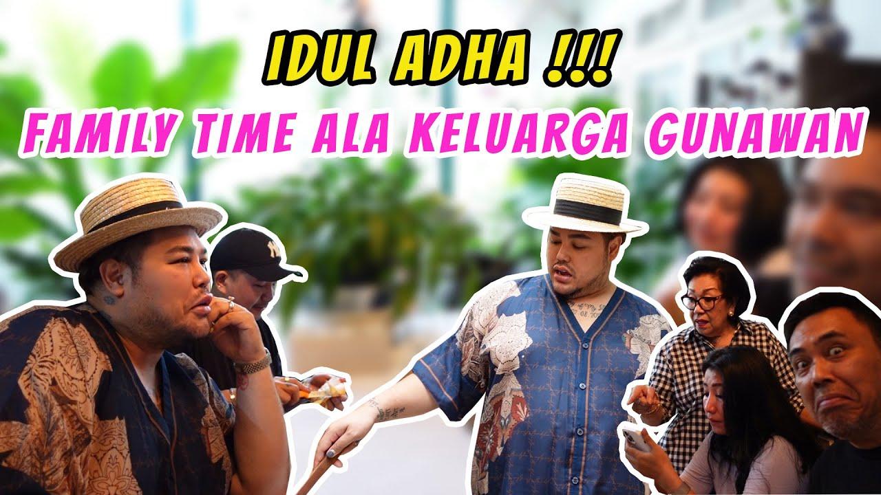 SPESIAL EDISI IDUL ADHA!!! FAMILY TIME KELUARGA GUNAWAN