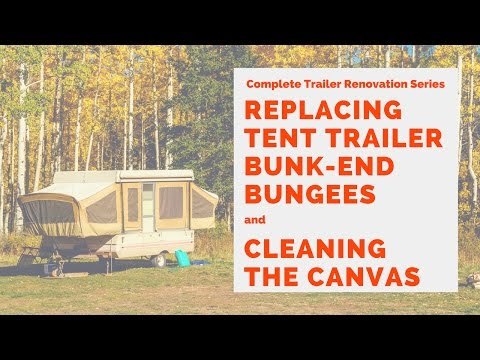 tent-trailer-replacing-bungees-and-cleaning-canvas---rv,-pop-up-trailer