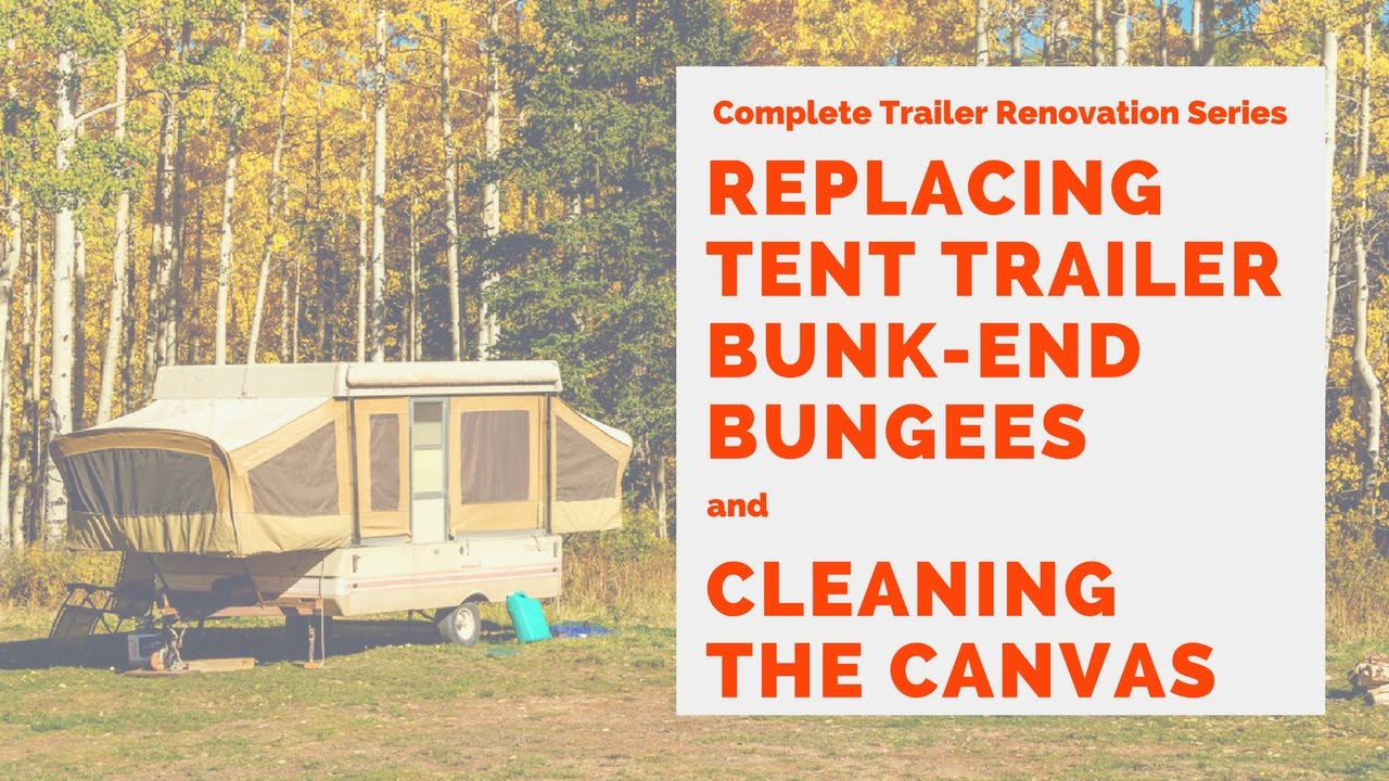 Tent Trailer Replacing Bungees and Cleaning Canvas - RV Pop-Up Trailer  sc 1 st  YouTube & Tent Trailer Replacing Bungees and Cleaning Canvas - RV Pop-Up ...