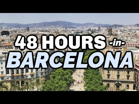 48 Hours In Barcelona | Walking Tour & Highlights