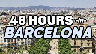 Gambar cover 48 Hours in Barcelona | Walking Tour & Highlights