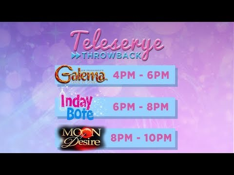LIVE: Teleserye Throwback: Galema | Inday Bote | Moon Of Desire (Part 4)