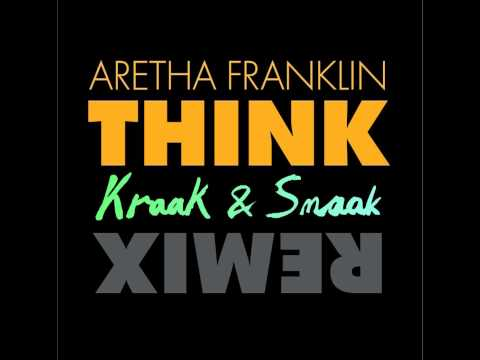 Aretha Franklin - Think (Kraak & Smaak Club mix)