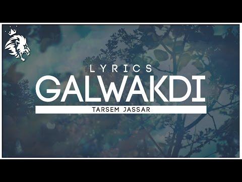 Galwakdi | Lyrics | Tarsem Jassar | New Punjabi Songs 2016 | Syco TM