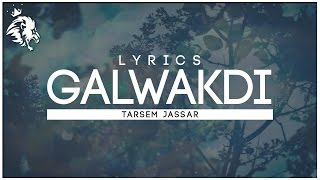 Galwakdi | Lyrics | Tarsem Jassar | New Punjabi Songs 2016 | Syco TM