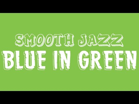 Blue In Green Play-Along (Smooth Jazz)