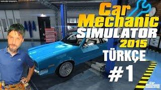 Car Mechanic Simulator 2015 Türkçe | Usta Taklacı | Bölüm 1