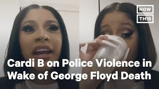 Cardi B Condemns Police Violence Following George Floyd's Death | NowThis
