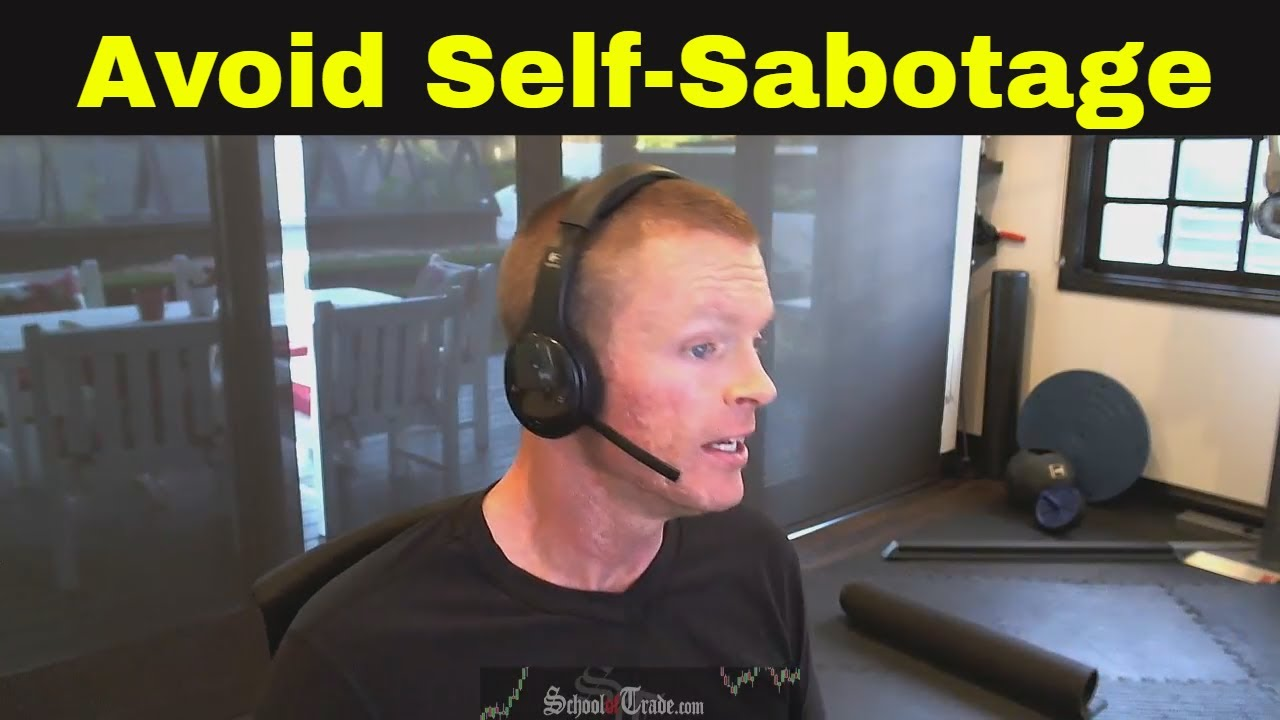Avoid Self Sabotaging Your Trading Strategy Trading Psychology