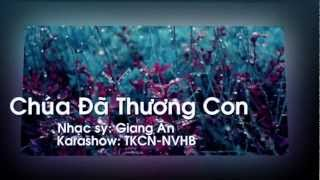 Chua Da Thuong Con - Bao La Tinh Chua - Chúa Đã Thương Con - Karaoke - Hoa Am Moi