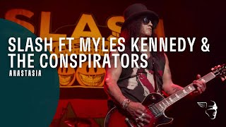 Slash ft Myles Kennedy & The Conspirators - Anastasia (Living The Dream)