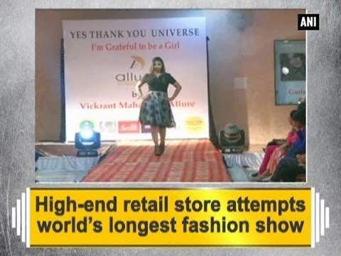 High-end retail store attempts world's longest fashion show - ANI News