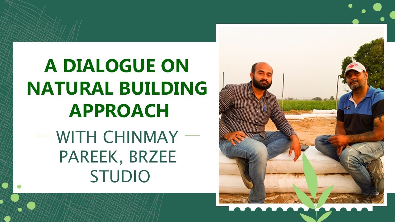 A Dialogue On Natural Building Approach With Chinmay Pareek, Brzee Studio || Panchkul Agri ||