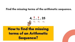 How to find the missing terms of an Arithmetic Sequence | LMT101