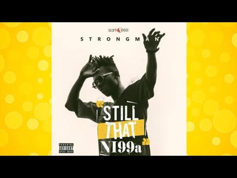 Strongman ft. Worlasi - Paid my dues