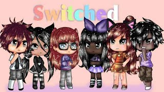Switched || Gacha Life Series (Pilot)