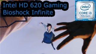 intel hd 620 gaming bioshock infinite i3 7100u i5 7200u i7 7500u kaby lake