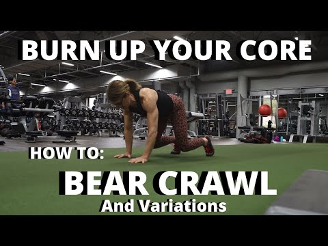 Burn Up Your Core: The Bear Crawl