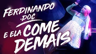 Ferdinand.Doc   E Ela Come Demais   Paródia Ariana Grande   Humor Multishow