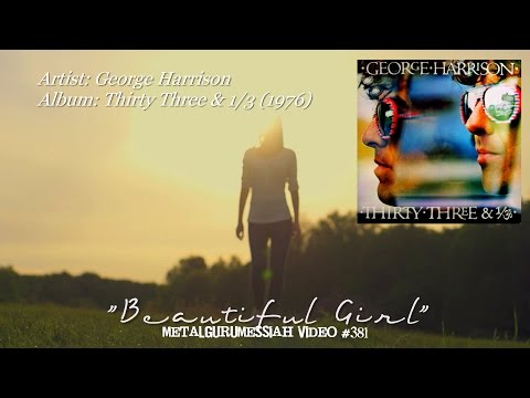 Beautiful Girl - George Harrison (1976) FLAC Audio 1080p Video ~MetalGuruMessiah~
