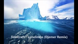 Dj Tomcraft Loneliness Djemer Remix.mp3