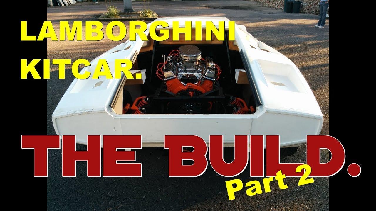 Lamborghini Kitcar Build The Journey Part 2 Project Supercar