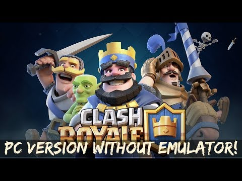 How To Download Clash Royale In PC And Mac Without Using Emulator