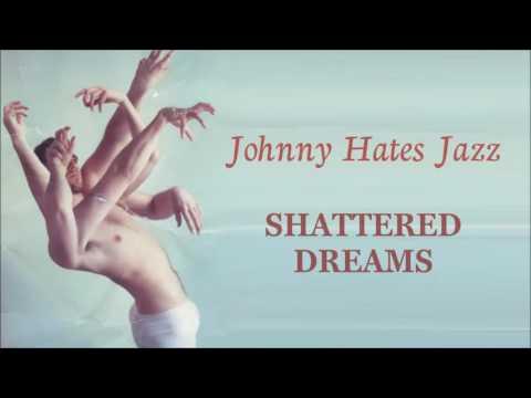 Johnny Hates Jazz Shattered Dreams [Dreamer Mix]