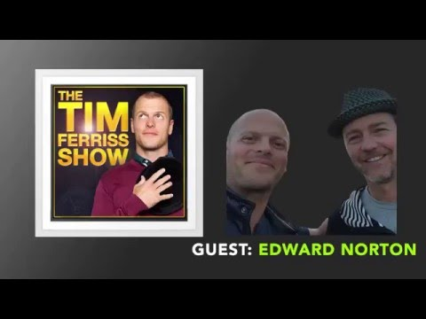 Edward Norton Interview (Full Episode) | The Tim Ferriss Show (Podcast)