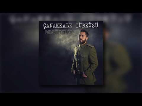 Bahadır Tatlıöz - Çanakkale Türküsü