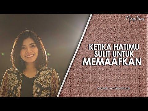 KETIKA HATIMU SULIT UNTUK MEMAAFKAN (Video Motivasi)  | Spoken Word | Merry Riana Mp3