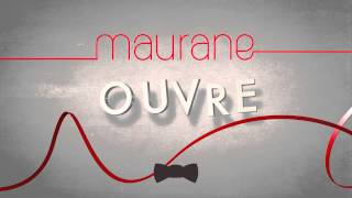 Maurane / « Ouvre » (extrait)