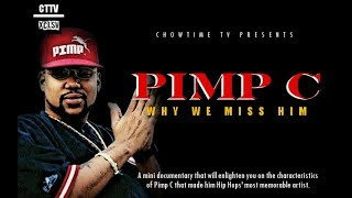 PIMP C: WHY WE MISS HIM