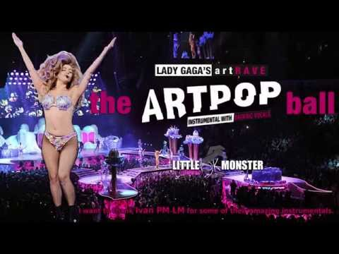 Lady Gaga artRAVE The Artpop Ball Tour (Instrumental With Backing Vocals)