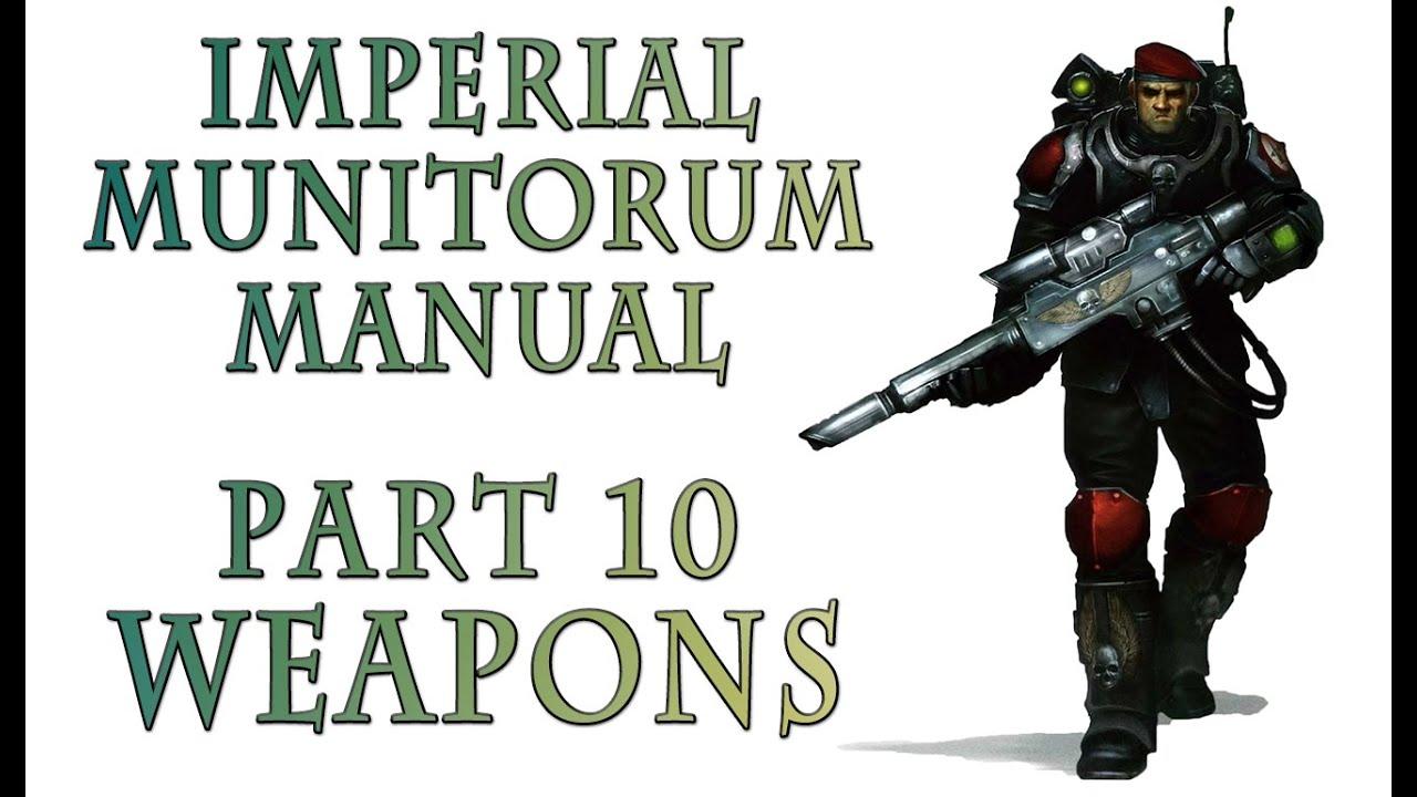 Warhammer 40k Lore - Guardsman Weapons - Imperial Munitorum Manual (Part 10)