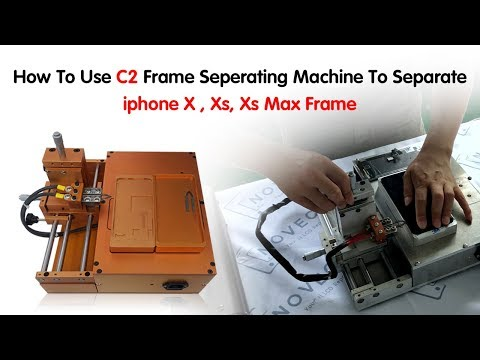 toturial:-how-to-use-c2-frame-seperating-machine-to-separate-iphone-x-,-xs,-xs-max-frame