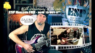 ESP Horizon How To Buy It 10th Anniversary Of The Video
