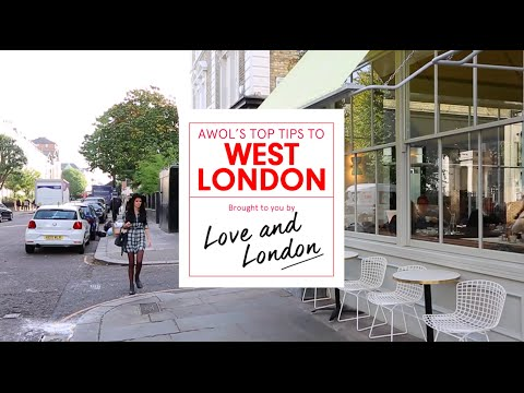 AWOL's Top Tips To West London with Love and London