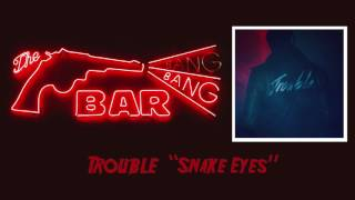 Trouble - Snake Eyes (From the Return of Twin Peaks)