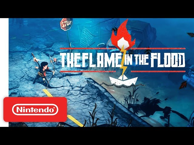 The Flame in the Flood Launch Trailer - Nintendo Switch