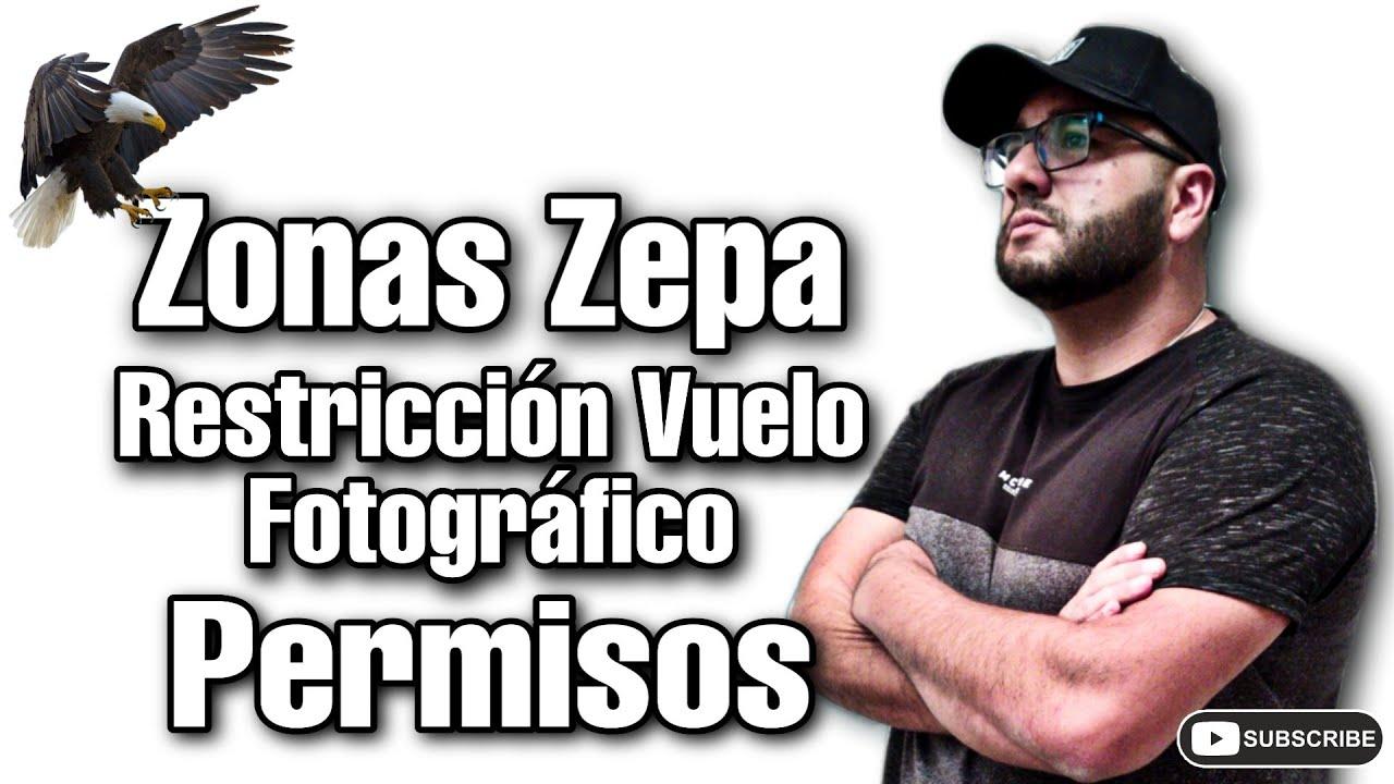 ZONAS ZEPA DRONES / ZONAS RESTRINGIDAS / PERMISOS