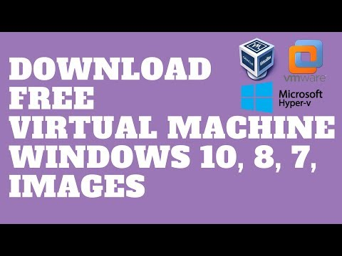 Download and Install Virtual Machine Windows 10, 8, 7, Images