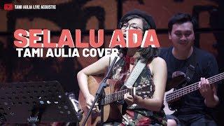 Selalu Ada - Blackout ( Tami Aulia Cover )