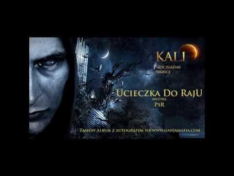 09. Kali - Ucieczka do raju (prod. PSR)