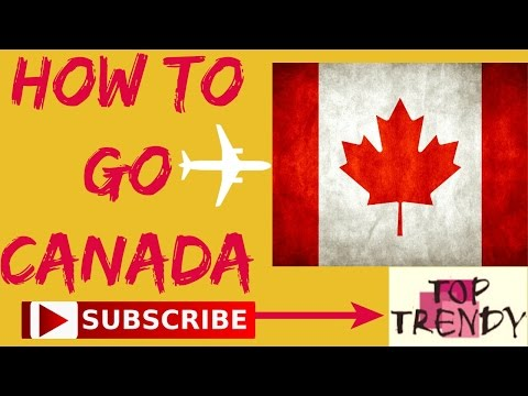 How To Go Canada Easily