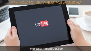 How To Use YouTube For Voice Over Marketing
