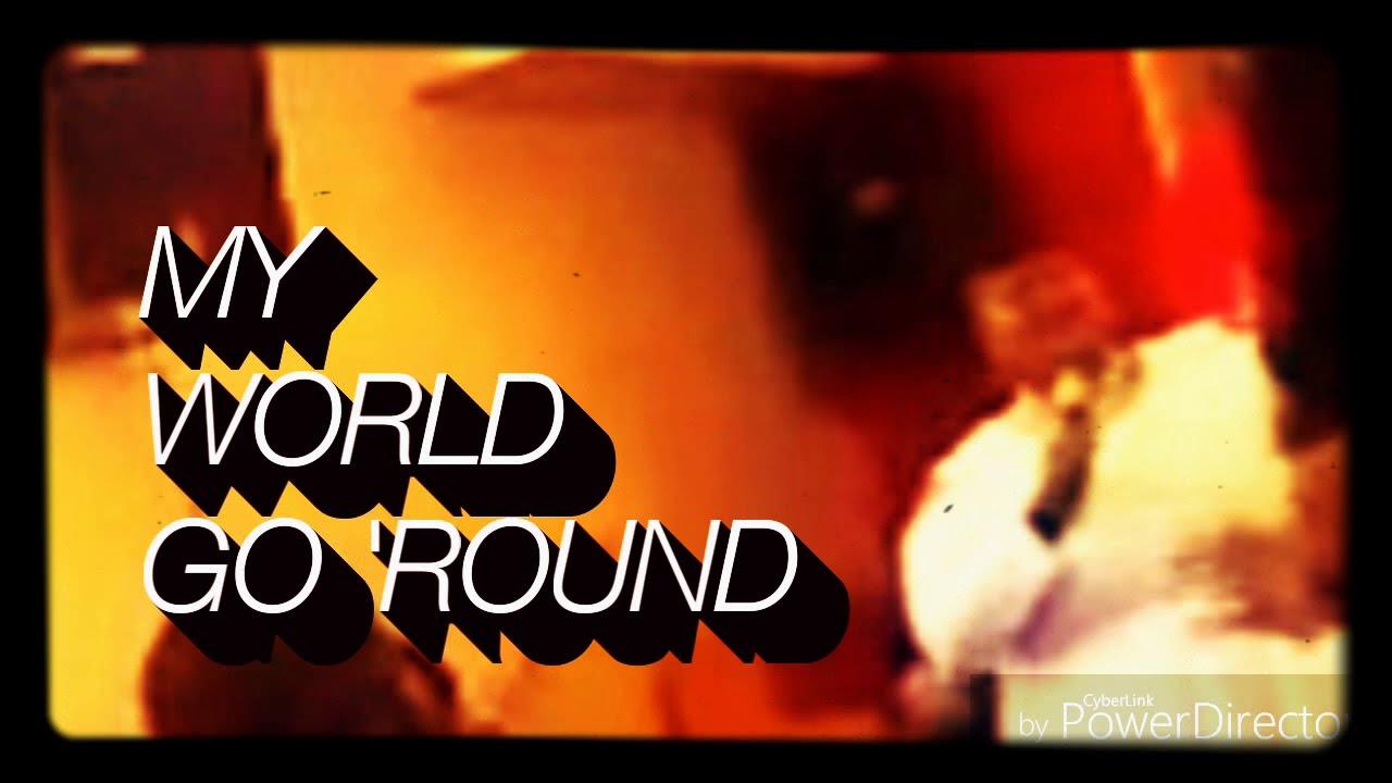 MAKE MY WORLD GO 'ROUND , Praise and Worship .