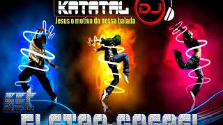 Eletro Gospel  Set Mix  Dj katatal 2018